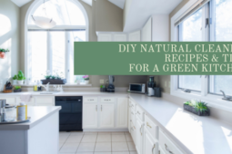 DIY Natural Cleaning Recipes & Tips For A Green Kitchen